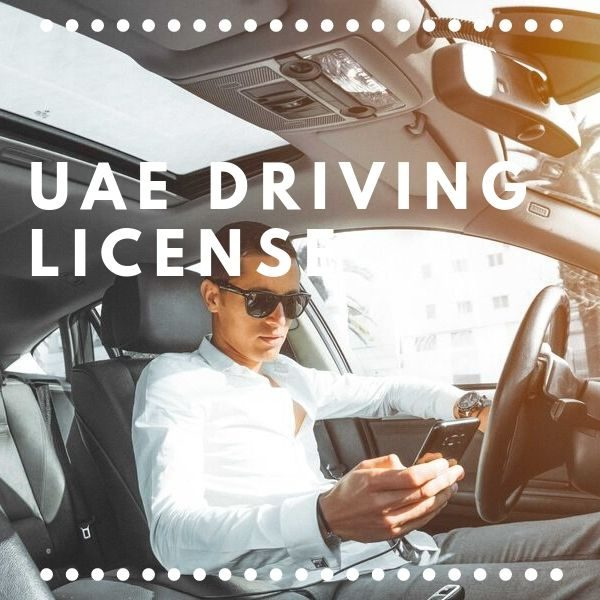 HOW TO GET UAE DRIVING LICENSE