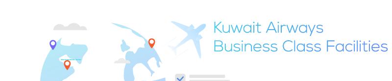 Kuwait Airways Business Class Facilities