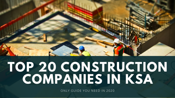 Top 20 Construction Companies in KSA
