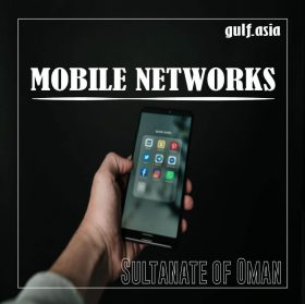 MOBILE NETWORKS IN SULTANATE OF OMAN